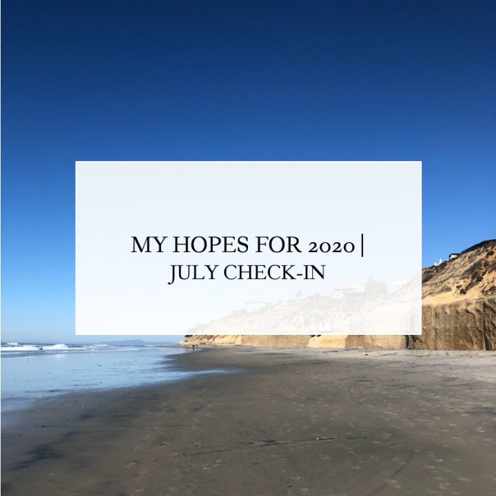 My Hopes for 2020 | JulyCheck-In
